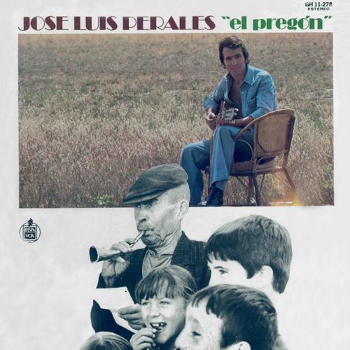 Resultado de imagen para JOSE LUIS PERALES 1974 - El Pregon